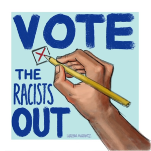 Vote The Racists Out image